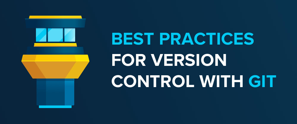 Cover image for Best Practices for Version Control with Git