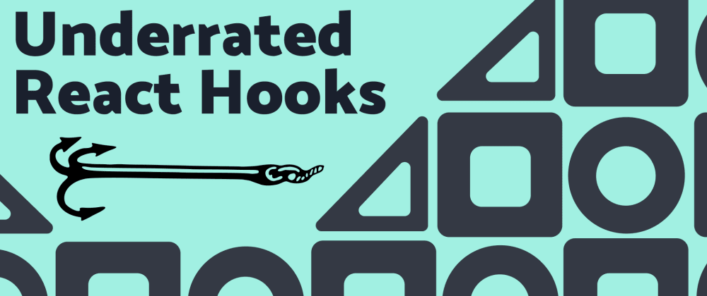 Cover image for Underrated React Hooks