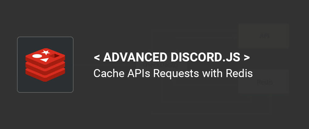 Cover image for Advanced Discord.js:  Cache APIs Requests with Redis