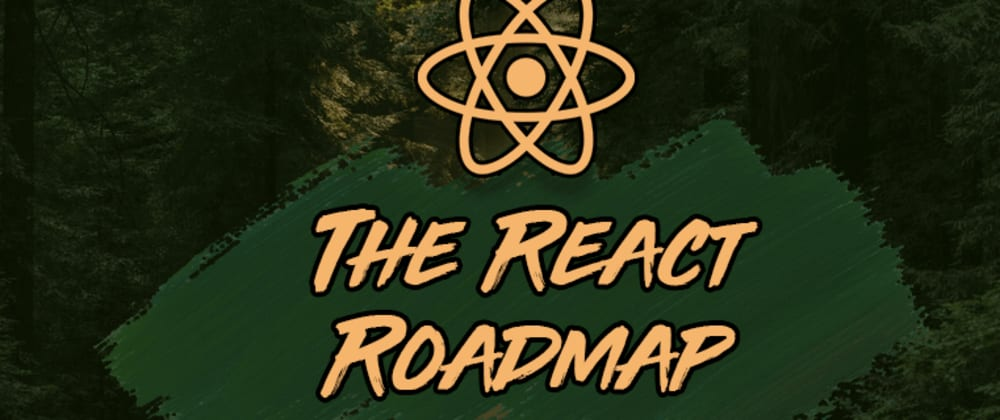 Cover image for The React Roadmap 🏁 10 Steps to Become a React Developer in 2021