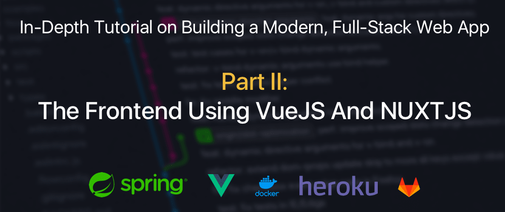 Cover image for Part II: The Frontend Using VueJS And NUXTJS