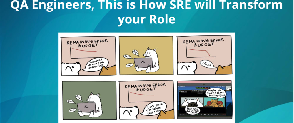 Cover image for QA Engineers, This is How SRE will Transform your Role