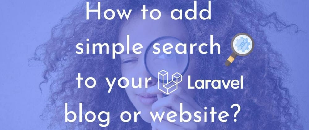 Cover image for How to add simple search to your Laravel blog/website?