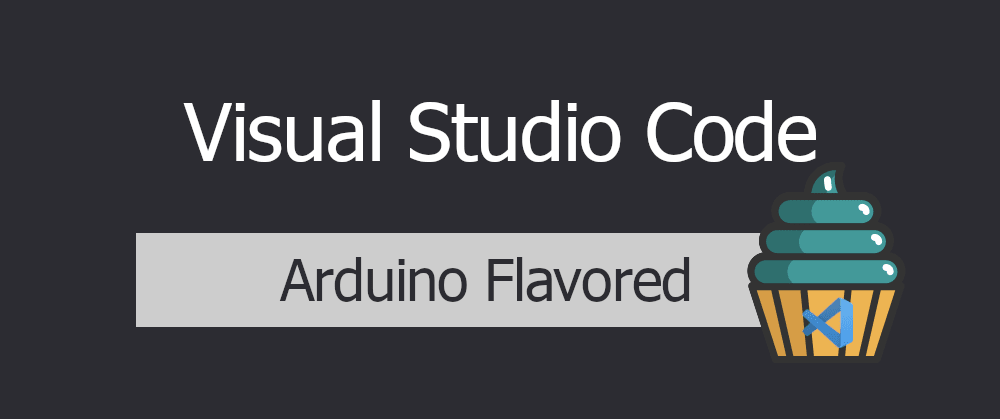 Cover image for VSCode - Arduino Flavored