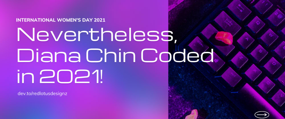 Cover image for Nevertheless, Diana Chin Coded in 2021!