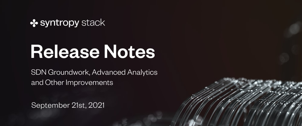 Cover image for Release Notes: 09.21 - SDN Groundwork, Advanced Analytics and Other Improvements