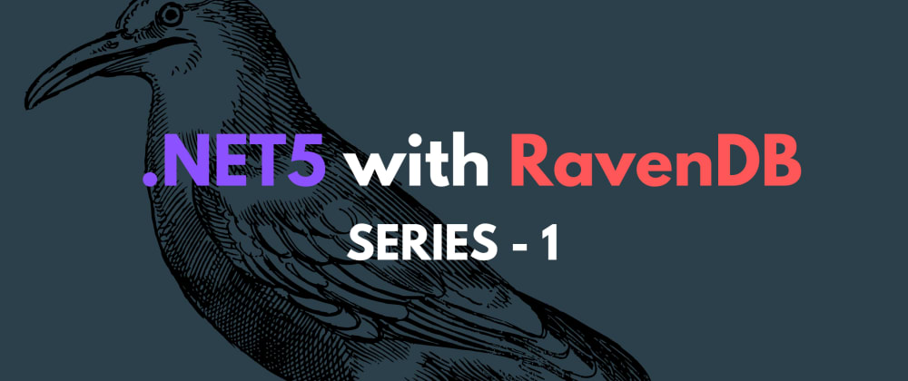 Cover image for .NET 5 with RavenDB Series -1