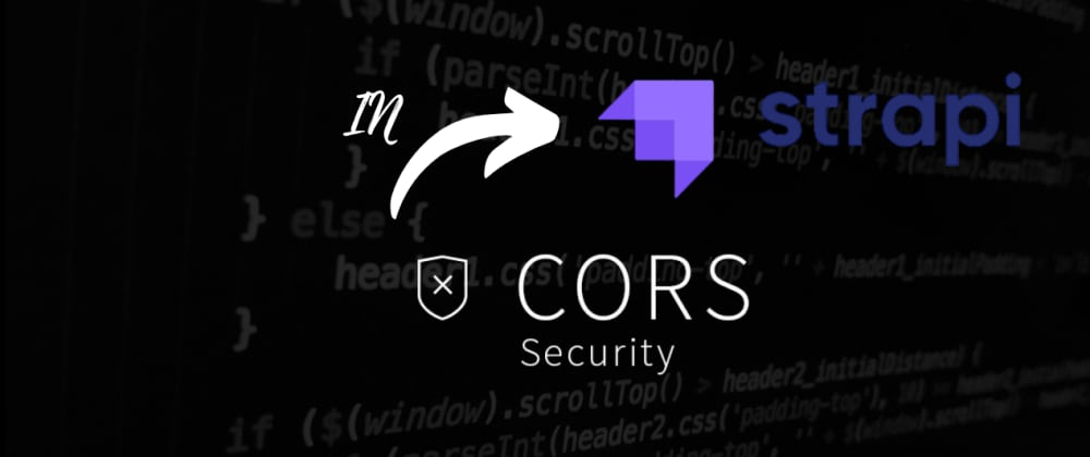 Cover image for What is CORS ? How to configure CORS in Strapi ?