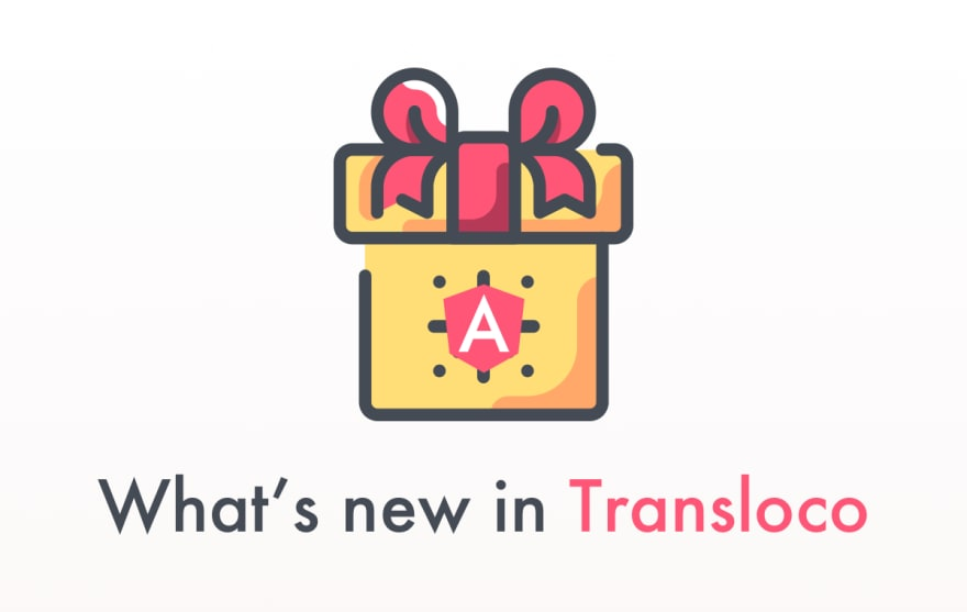 🎉 Good Things Come to Those Who Wait: What's new in Transloco