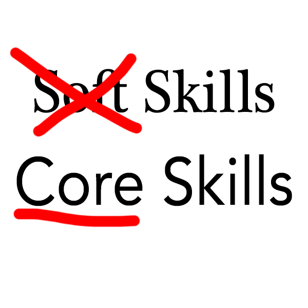 Not soft skills, core skills