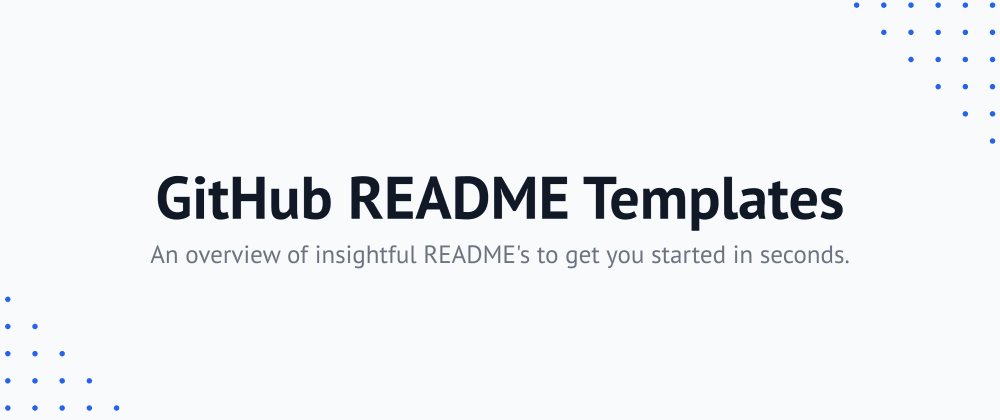 Cover image for Announcing GitHub README Templates - Amazing README's to get you started with your own.