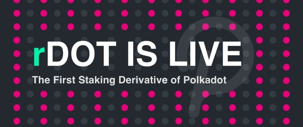 Cover image for  The First Staking Derivative Of Polkadot