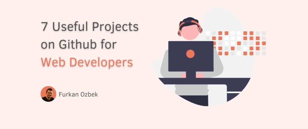 Cover image for 7 Useful Projects on Github for Web Developers