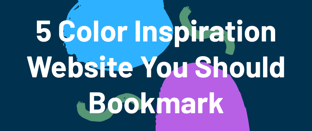 Cover image for 5 Color Inspiration Website You Should Bookmark