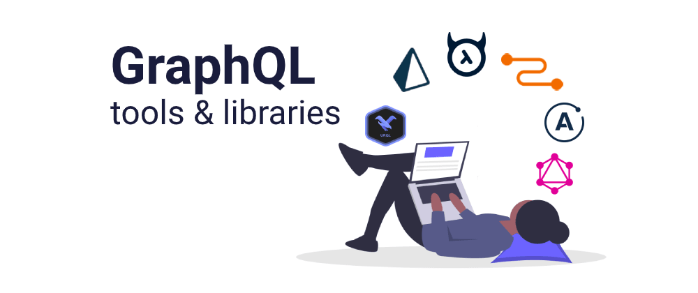 Cover image for GraphQL tools & libraries