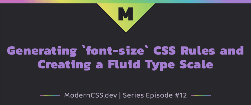 Cover image for Generating `font-size` CSS Rules and Creating a Fluid Type Scale