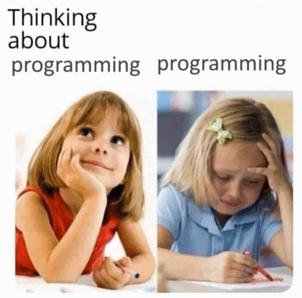 "Meme showing a little girl smiling and looking up with text above saying ""Thinking about programming"", and next to it, a little girl with her hand on her head trying to write something but looking frustrated, with the text ""programming"" above it"