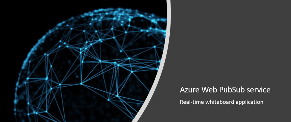 Cover image for Build a real-time whiteboard application with Azure Web PubSub