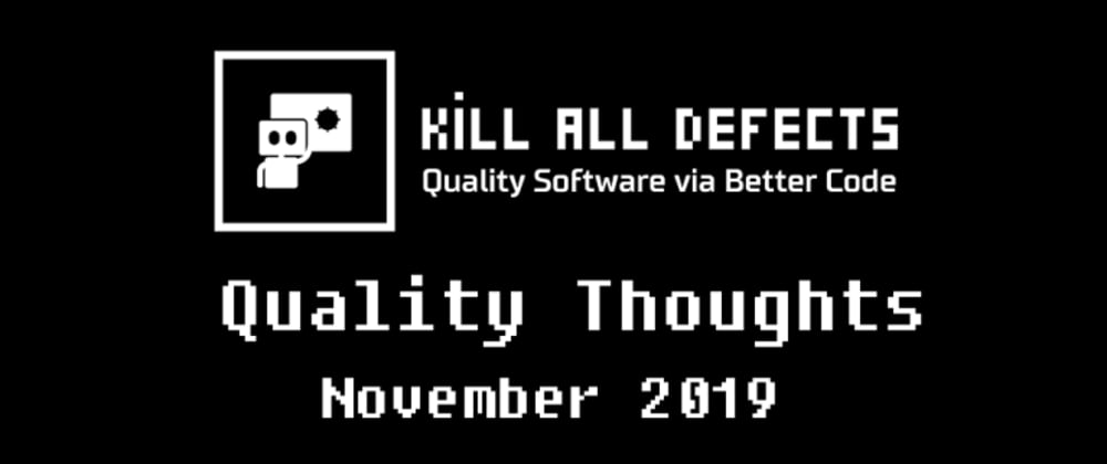 Cover image for Quality Thoughts – November 2019