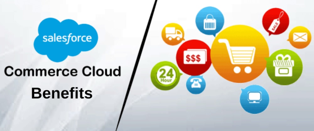 Cover image for Salesforce Commerce Cloud Benefits For your Business
