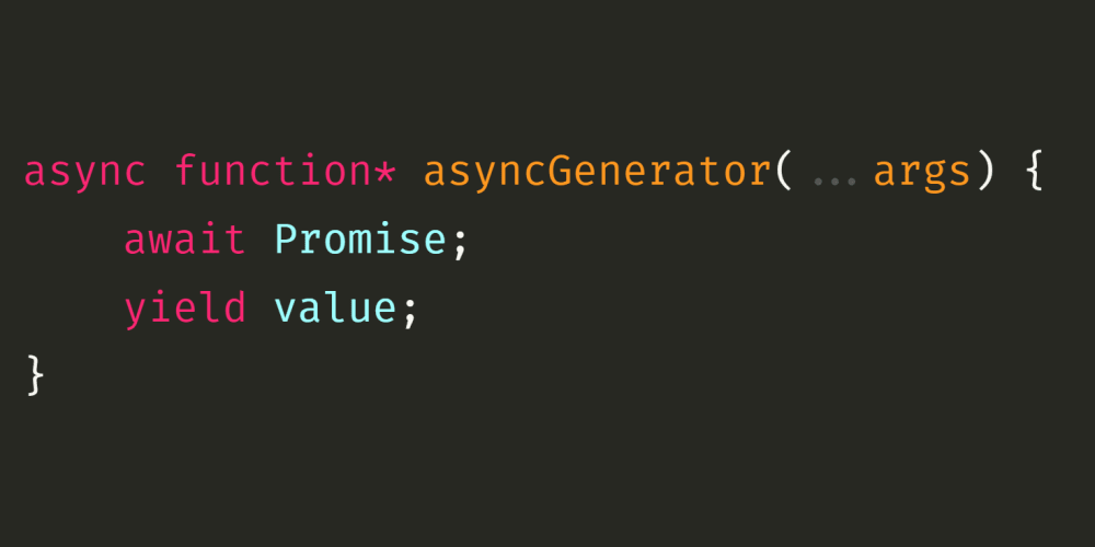 JavaScript Iterators and Generators: Asynchronous Generators