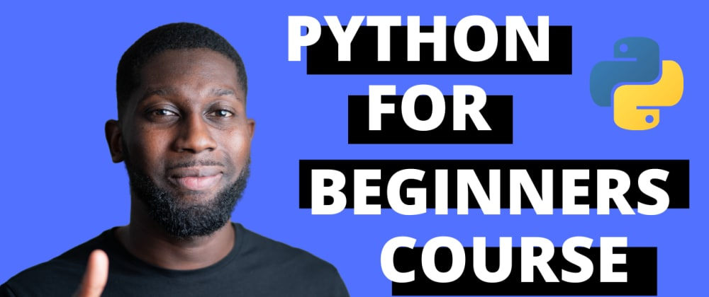 Cover image for Full Python Course For Beginners [FREE] 🎉 🆕