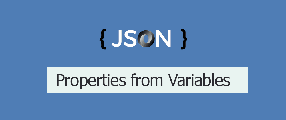 Cover image for How to create properties from variables in JSON