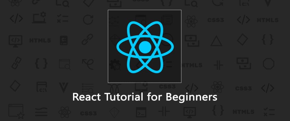 Cover image for React Tutorial: A Comprehensive Guide to Learning React JS in 2020