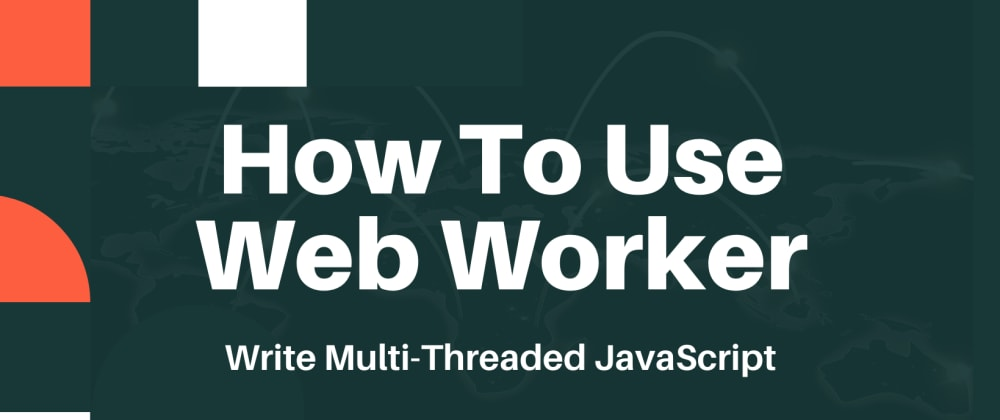 Cover image for How To Use Web Worker