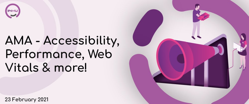 Cover image for AMA about accessibility, load speed, Google Lighthouse, Page Speed Insights or Web Vitals