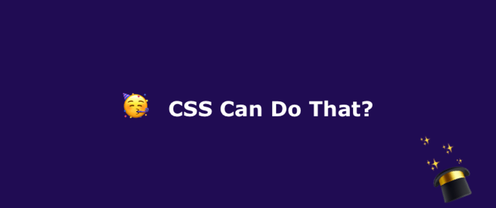 Cover image for CSS can do that?