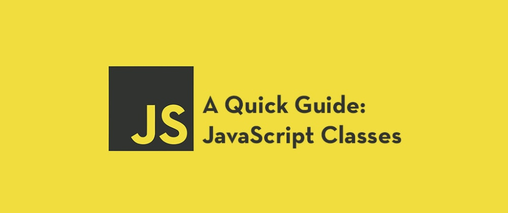 Cover Image for A Quick Guide to Get Started with JavaScript Classes
