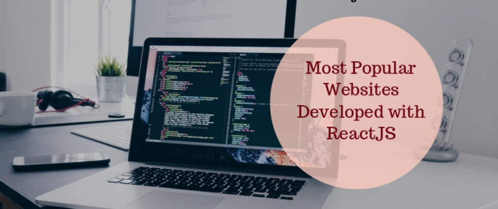 Cover image for Most Popular Websites Developed with ReactJS