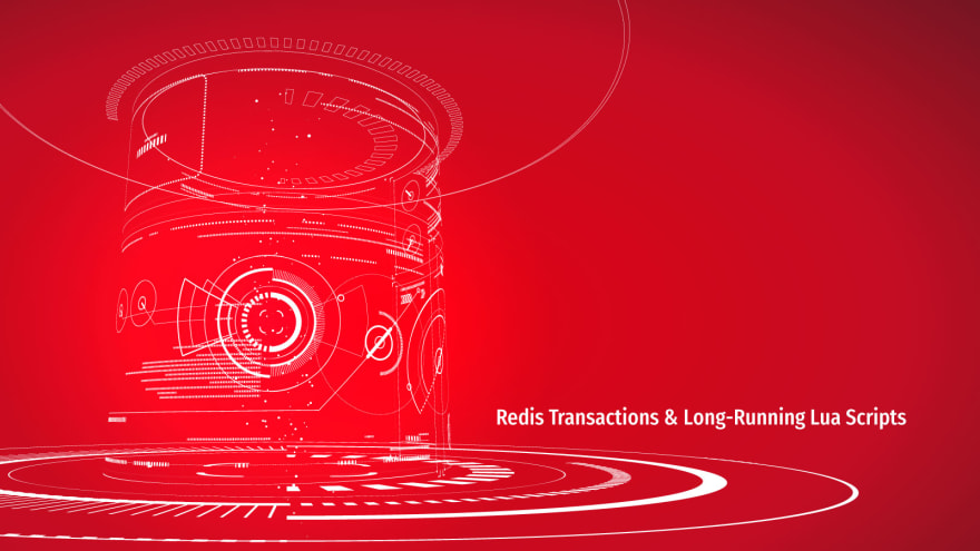 Redis Transactions & Long-Running Lua Scripts