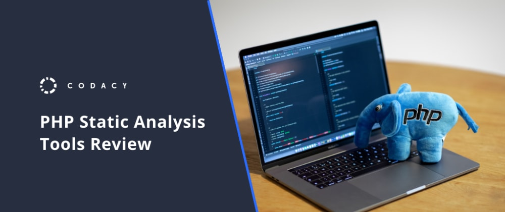 Cover image for PHP Static Analysis Tools Review