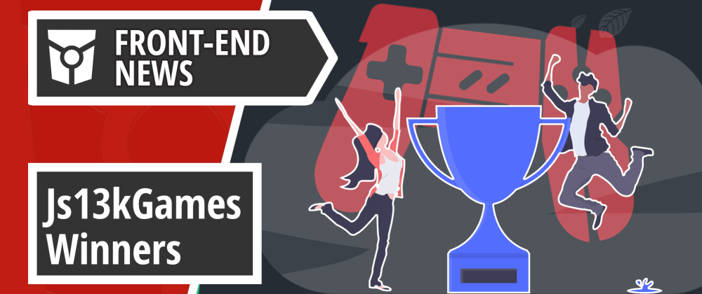 Cover image for Js13kGames 2019 winners | Sass launched the new module system | Front End News #22