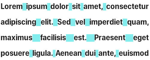 Lorem ipsum paragraph with highlighted spaces between words