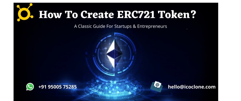 Cover image for How to Create ERC721 Token? - A Classic Guide For Startups & Entrepreneurs