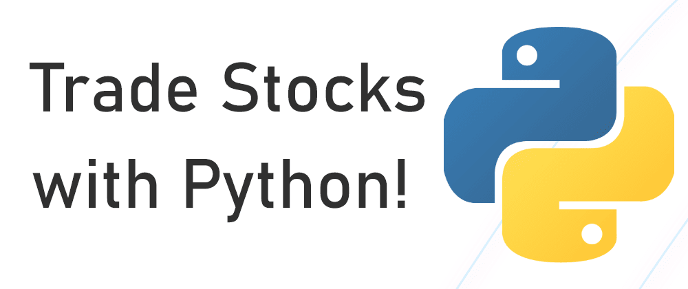 Cover image for How to Build a Stock Trading Bot with Python