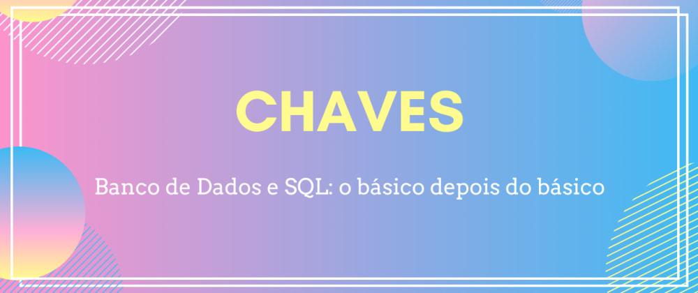 Cover image for Banco de dados e SQL: Chaves