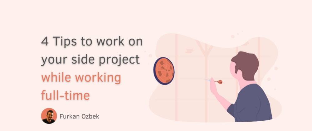 Cover image for 4 Tips to work on your side project while working full-time
