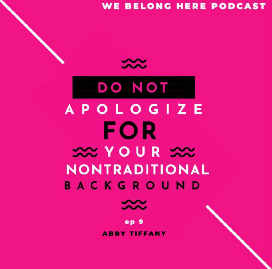 do not apologize for your nontraditional background