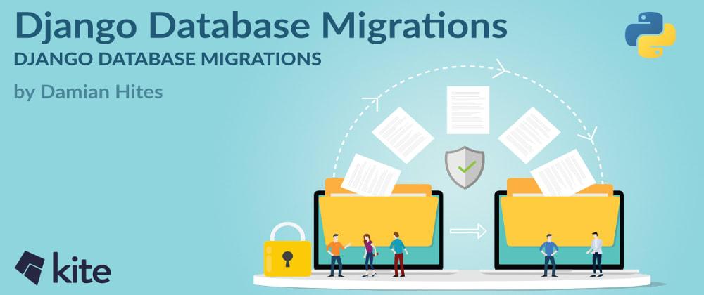 Cover image for Django Database Migrations: A Comprehensive Overview