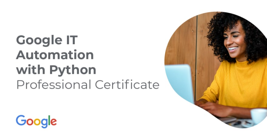 Google IT Automation with Python Professional Certificate coursera best