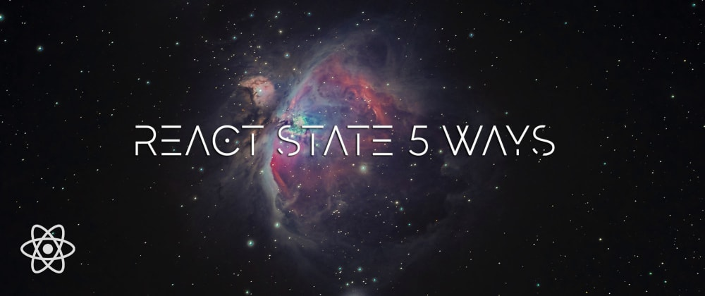 Cover image for React State 5 Ways