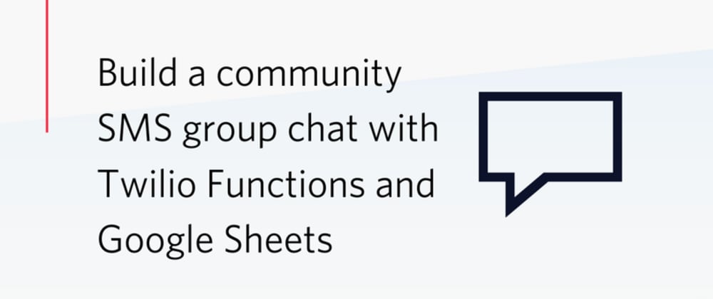 Cover image for Build a community SMS group chat with Twilio Functions and Google Sheets