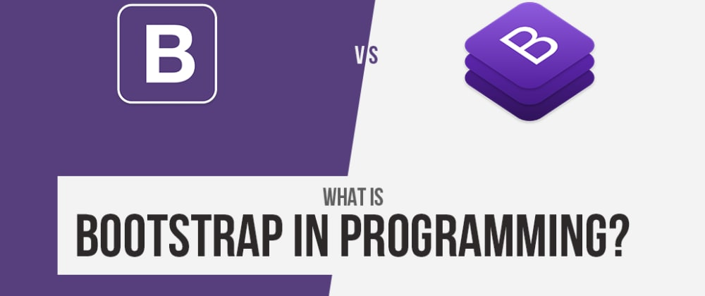 Cover image for What is Bootstrap in Programming?