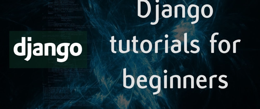 Cover image for 6 + 1 Free Django tutorials for beginners