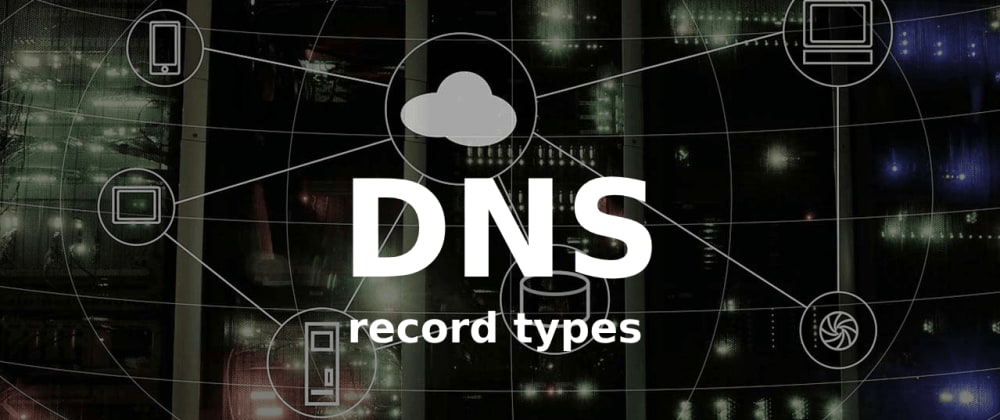 Cover image for Commonly used DNS record types
