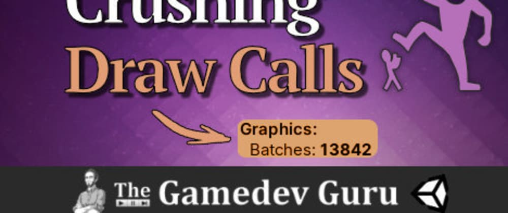 Cover image for The Ultimate Guide to Draw Call Batching in Unity 2020+